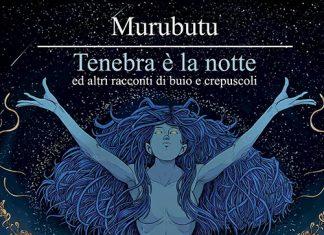 Murubutu - Tenebra è la notte