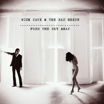 push the sky away - nick cave